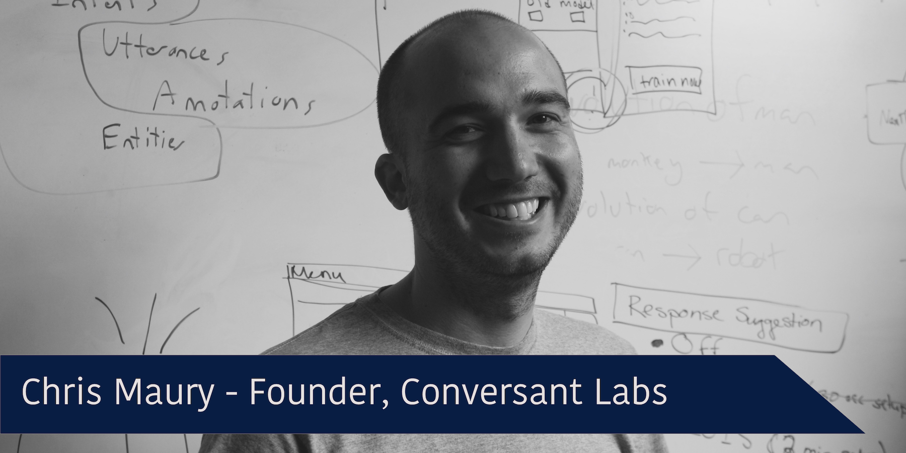 Interview with Chris Maury, founder and CEO of the startup Conversant Labs