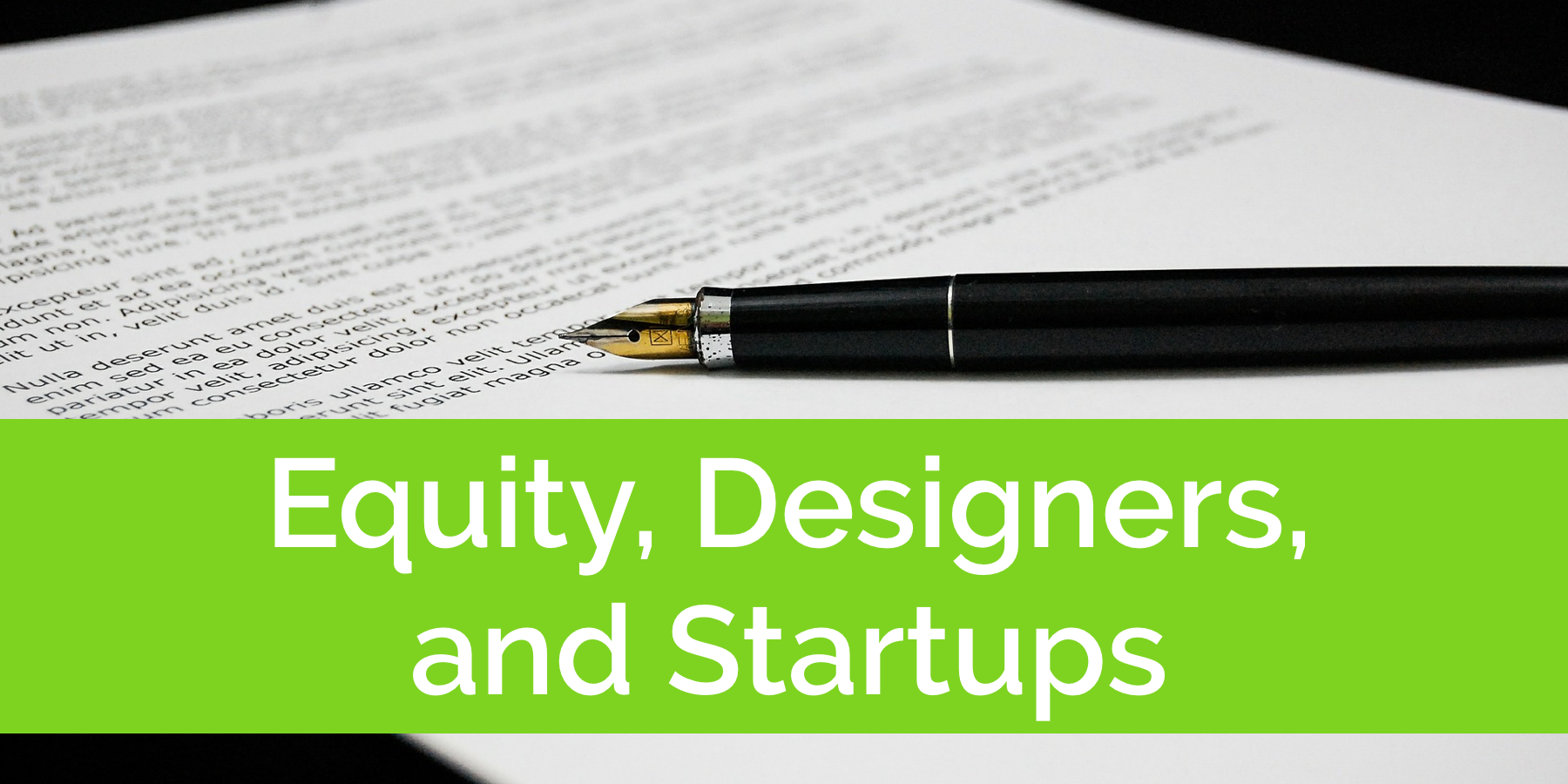 "paper and pen with words overlayed ""equity, designers, and startups"""