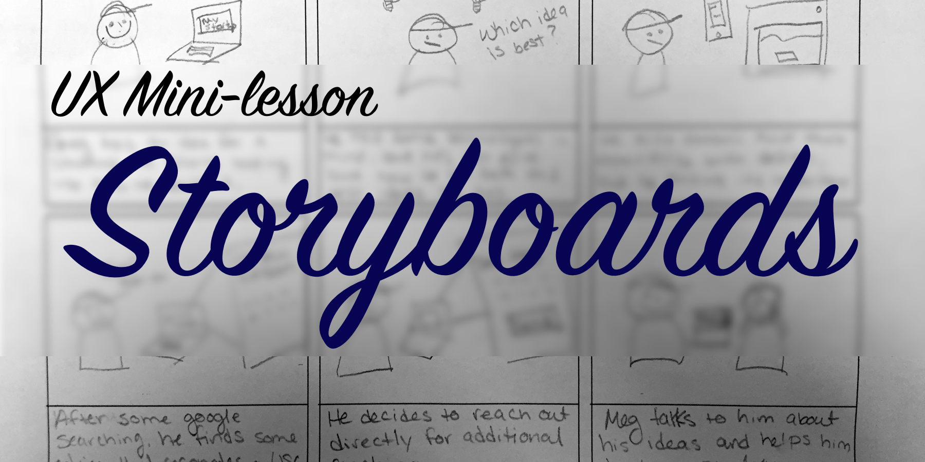 "In the background, there is a storyboard describing the user-centered startup use case. Over top, it says, ""UX mini-lesson: Storyboards."""